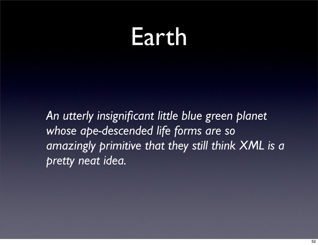 Earth An utterly insignificant little blue green...