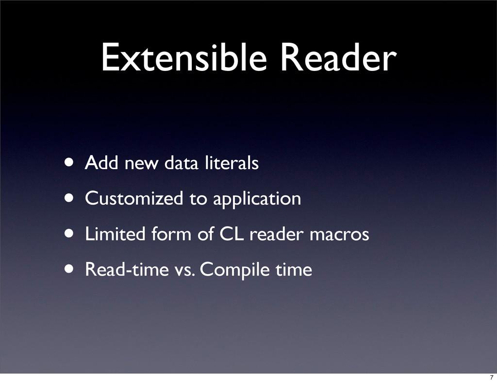 Extensible Reader • Add new data literals • Cus...
