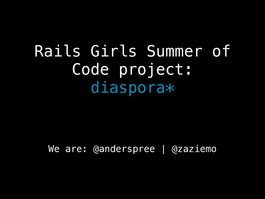 Rails Girls Summer of Code project: diaspora*...