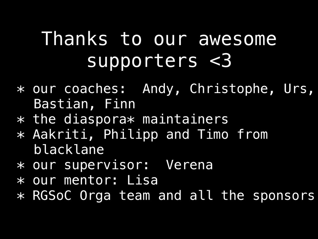 Thanks to our awesome supporters <3 * our coach...
