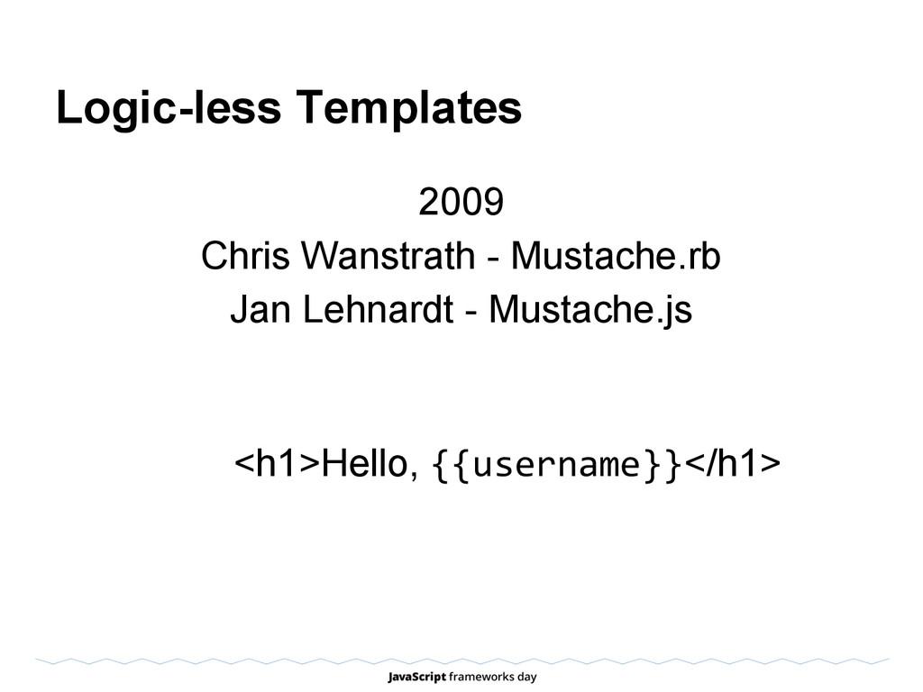 Logic-less Templates 2009 Chris Wanstrath - Mus...