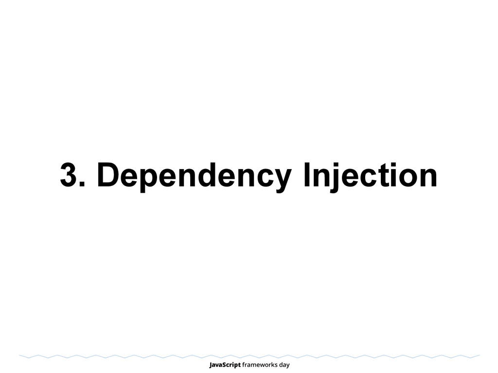 3. Dependency Injection