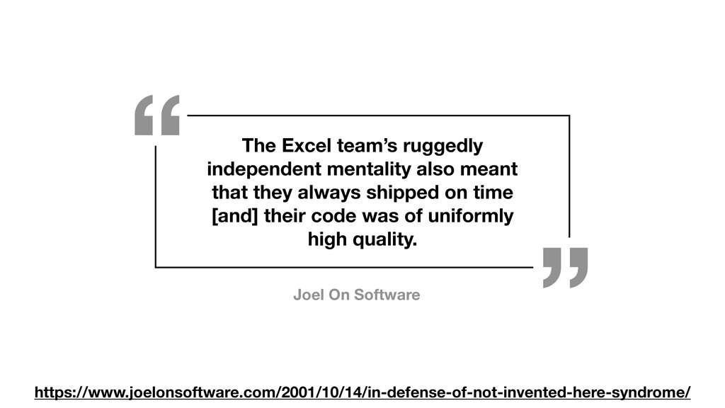 The Excel team's ruggedly independent mentality...
