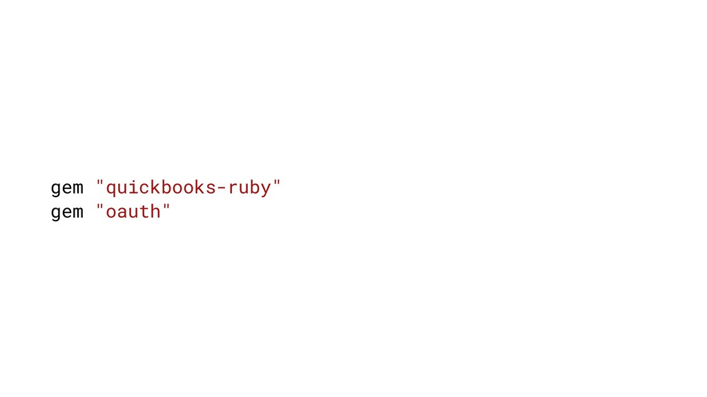"""gem """"quickbooks-ruby"""" gem """"oauth"""""""