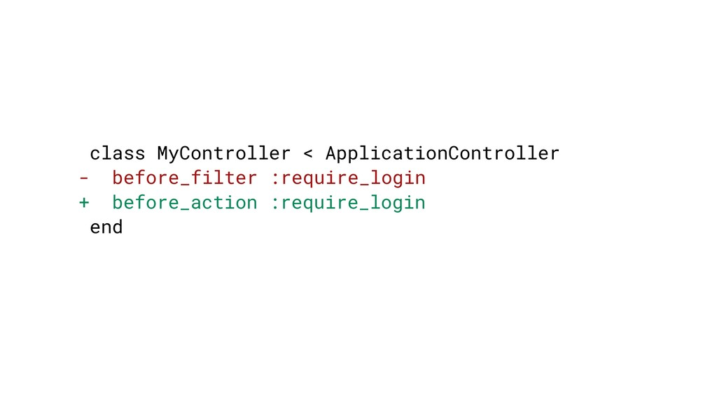 class MyController < ApplicationController - be...