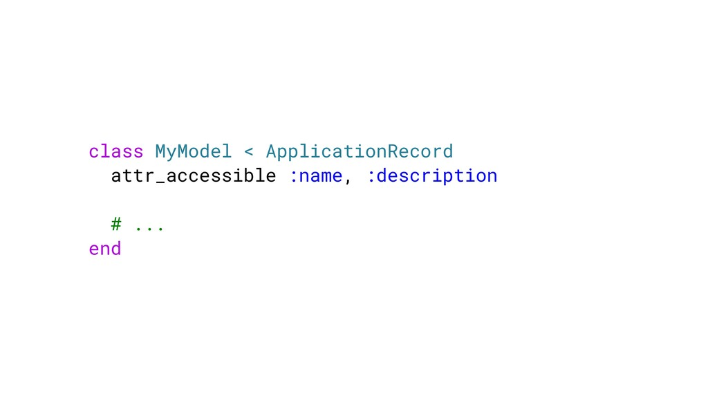 class MyModel < ApplicationRecord attr_accessib...