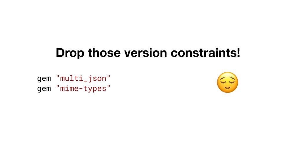"gem ""multi_json"" gem ""mime-types"" Drop those ve..."
