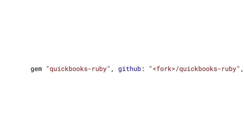 """gem """"quickbooks-ruby"""", github: """"<fork>/quickboo..."""