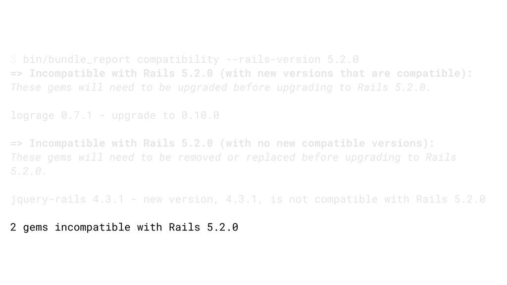 $ bin/bundle_report compatibility --rails-versi...
