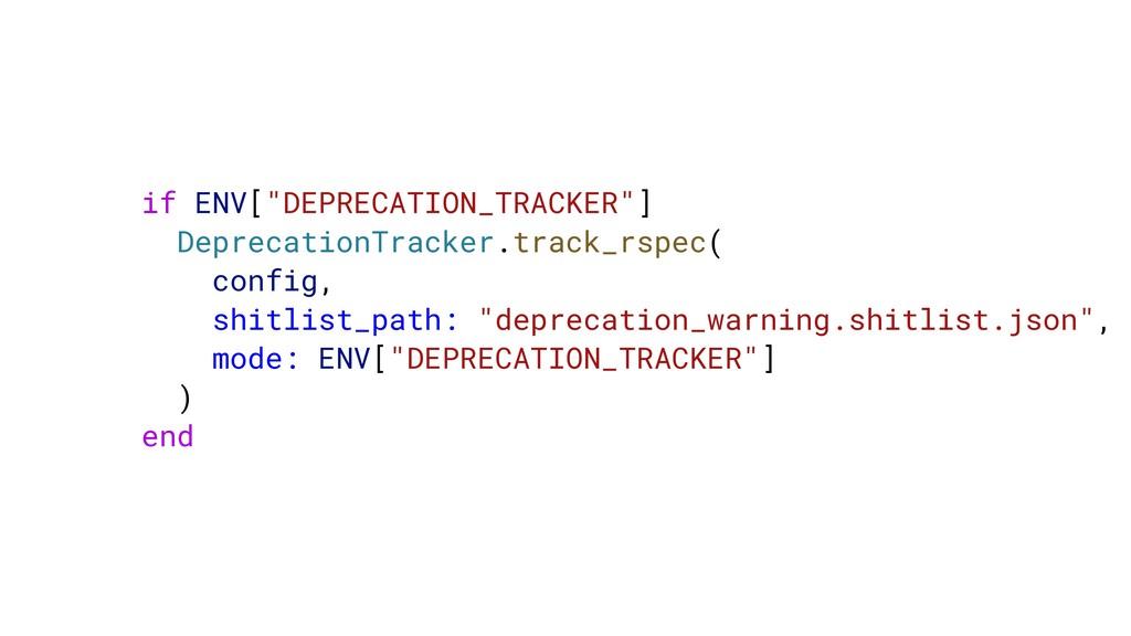 "if ENV[""DEPRECATION_TRACKER""] DeprecationTracke..."