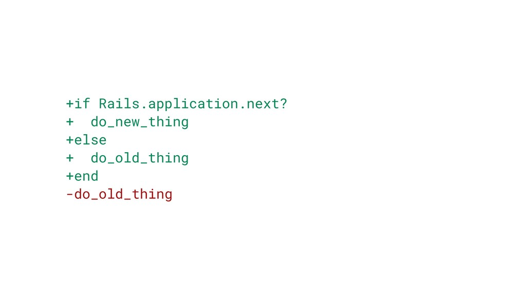 +if Rails.application.next? + do_new_thing +els...