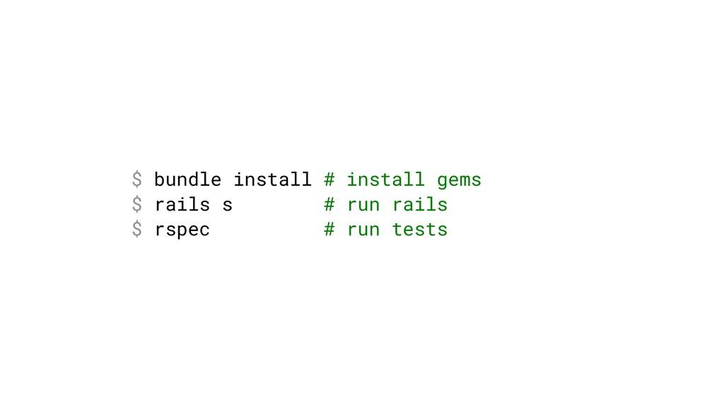 $ bundle install # install gems $ rails s # run...