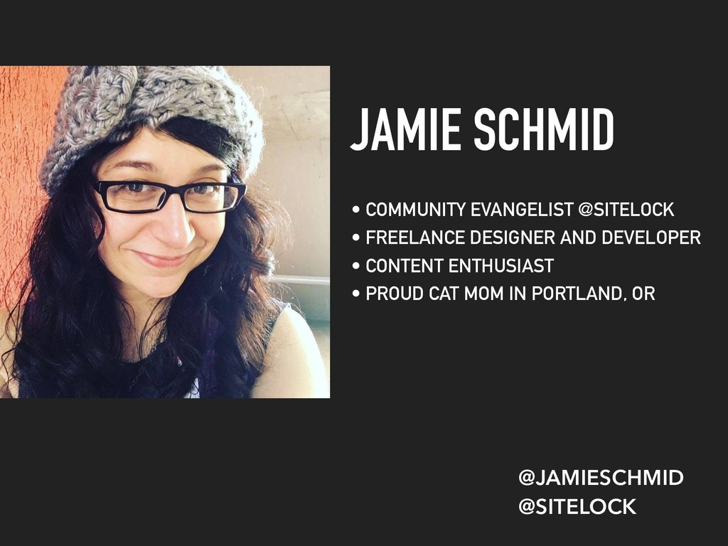 JAMIE SCHMID • COMMUNITY EVANGELIST @SITELOCK •...
