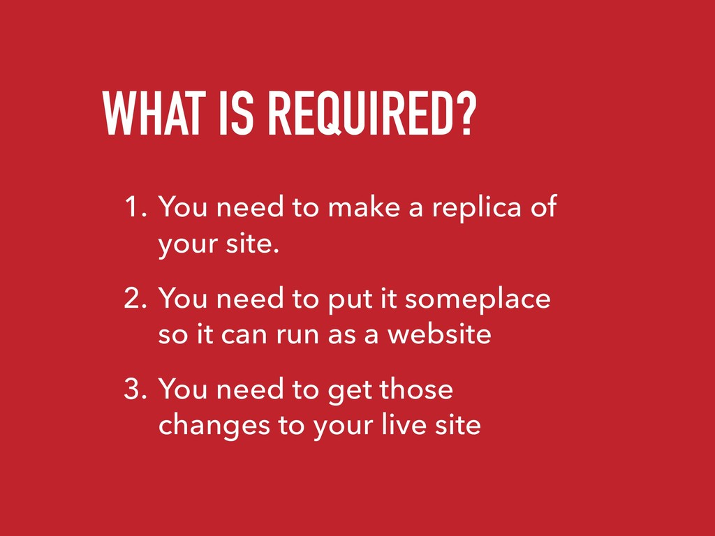 WHAT IS REQUIRED? 1. You need to make a replica...