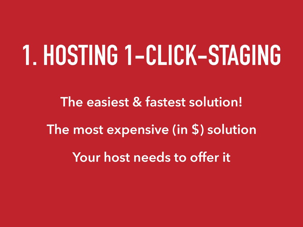 1. HOSTING 1-CLICK-STAGING The easiest & fastes...