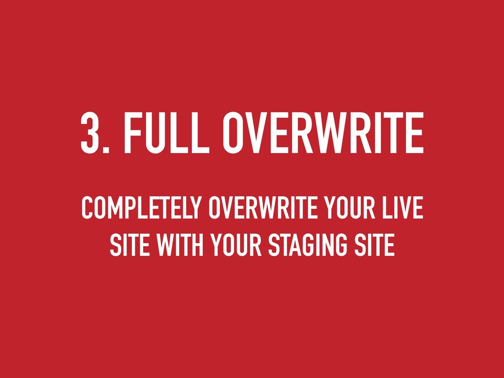 3. FULL OVERWRITE COMPLETELY OVERWRITE YOUR LIV...