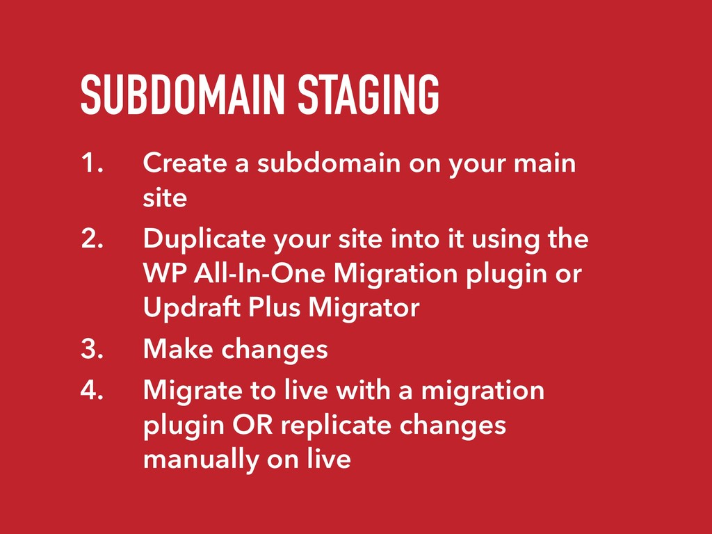 SUBDOMAIN STAGING 1. Create a subdomain on your...