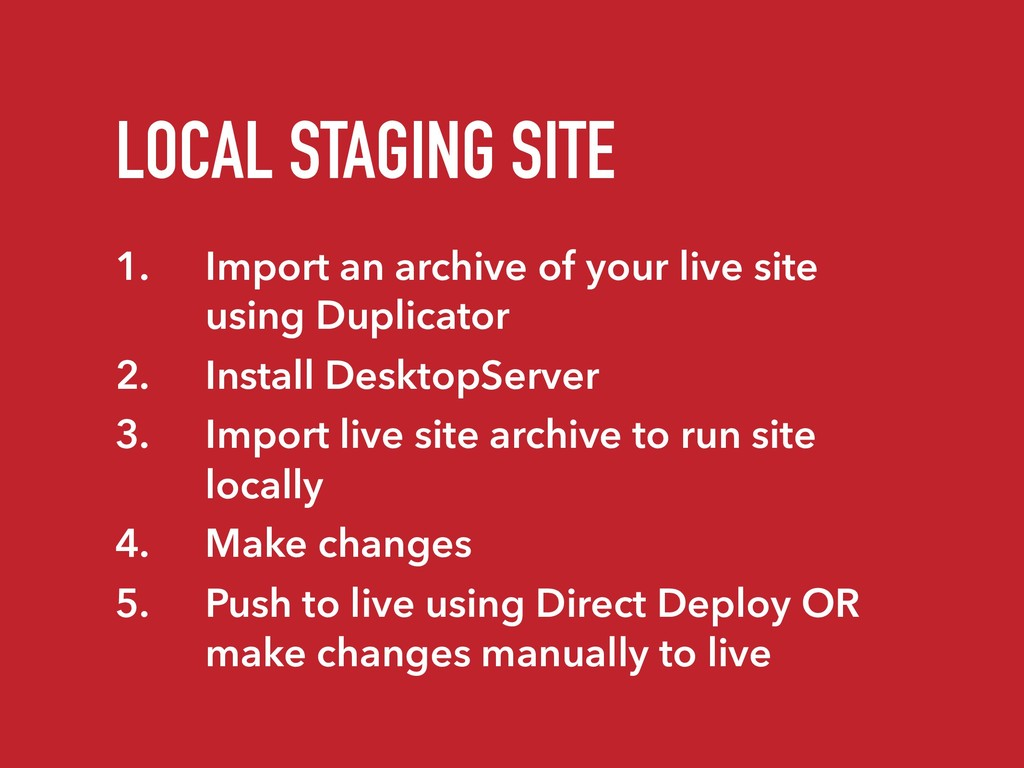 LOCAL STAGING SITE 1. Import an archive of your...