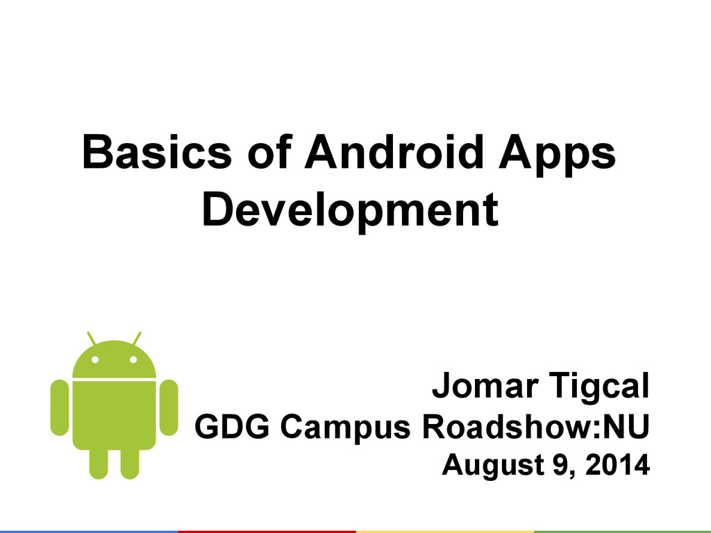 Basics of Android Apps Development Jomar Tigcal...