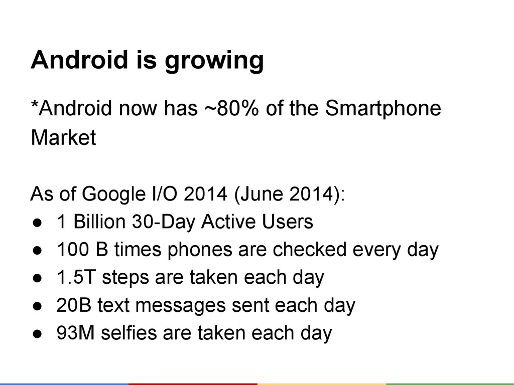 Android is growing *Android now has ~80% of the...