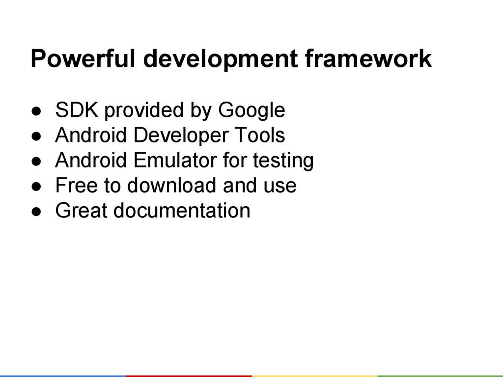 Powerful development framework ● SDK provided b...