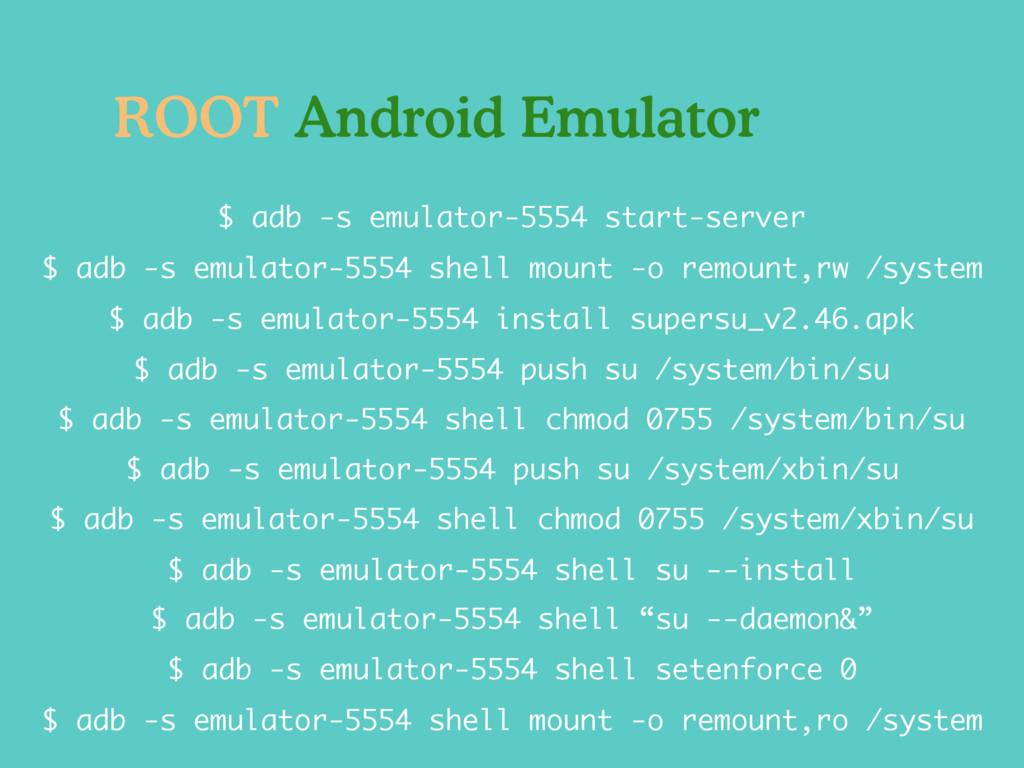 $ adb -s emulator-5554 push su /system/bin/su $...