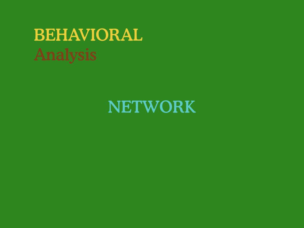 BEHAVIORAL Analysis NETWORK