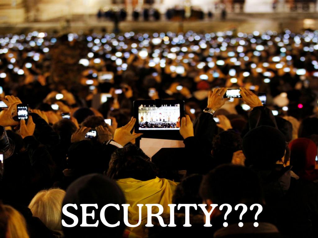 SECURITY???