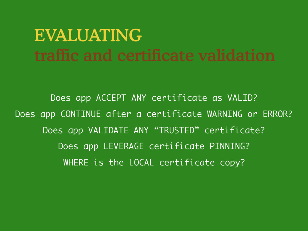 EVALUATING traffic and certificate validation D...