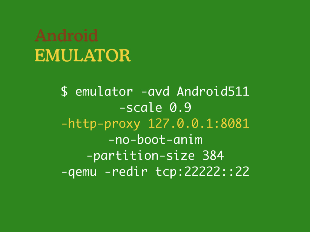 Android EMULATOR $ emulator -avd Android511 -sc...
