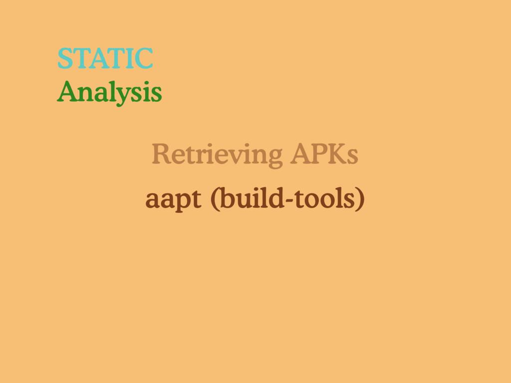 Retrieving APKs aapt (build-tools) STATIC Analy...