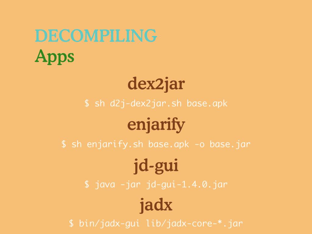 DECOMPILING Apps dex2jar enjarify jd-gui jadx $...
