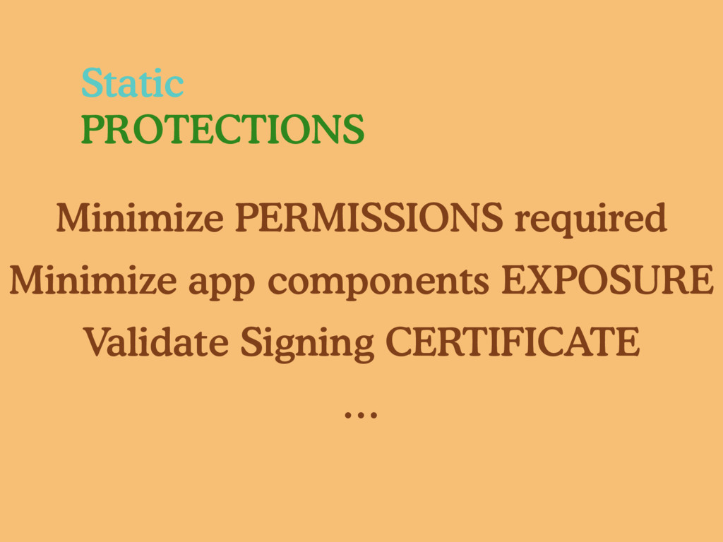 Static PROTECTIONS Minimize PERMISSIONS require...