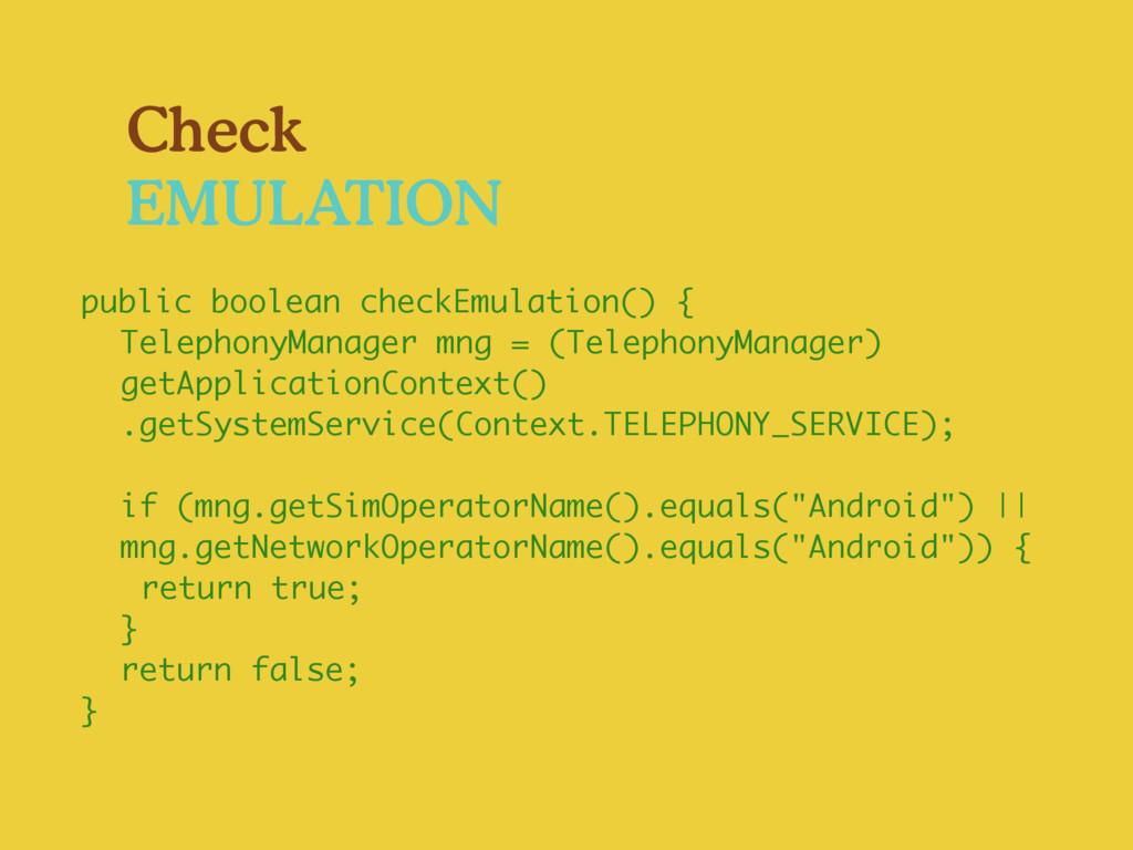 Check EMULATION public boolean checkEmulation()...