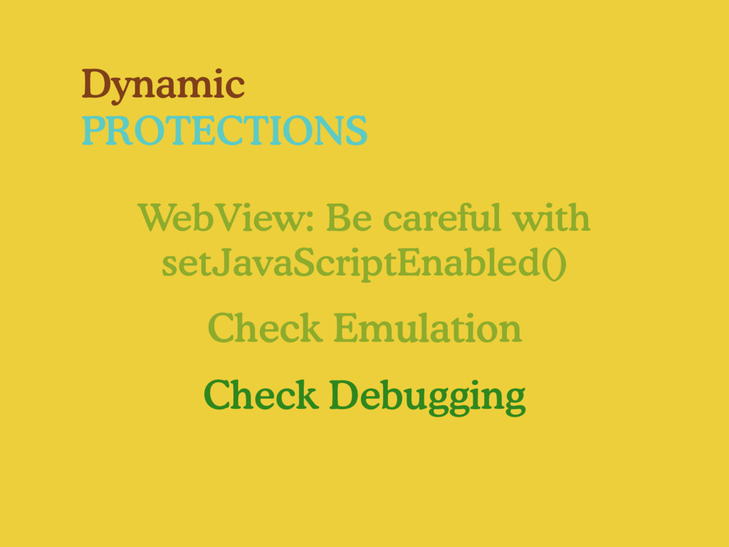 Dynamic PROTECTIONS WebView: Be careful with se...