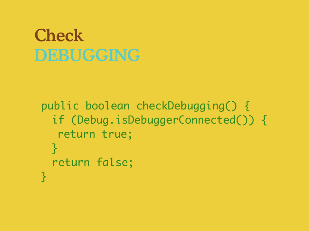 Check DEBUGGING public boolean checkDebugging()...