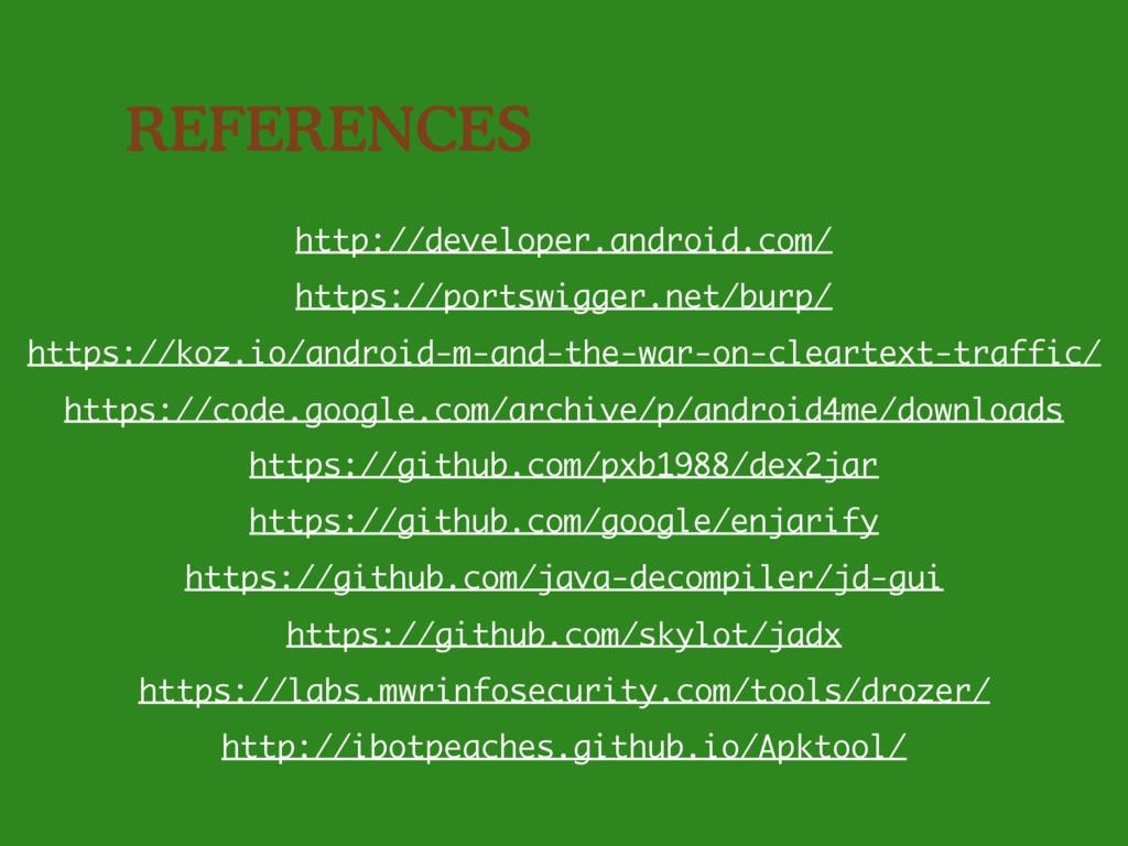REFERENCES http://developer.android.com/ https:...