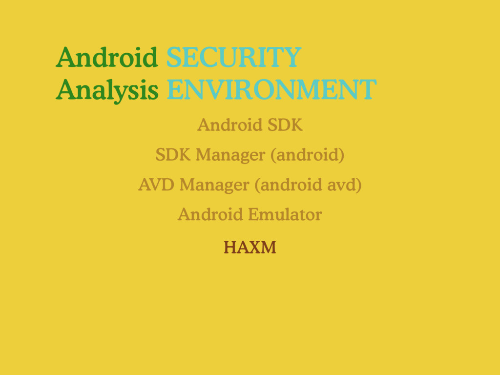 Android SECURITY Analysis ENVIRONMENT Android S...