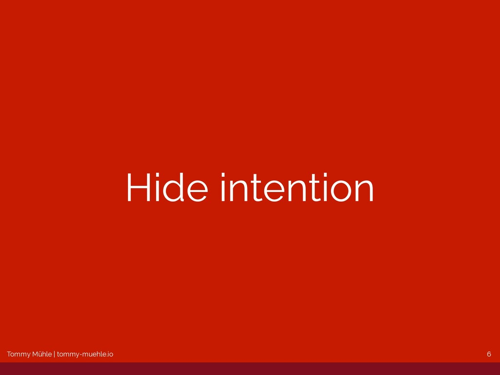Tommy Mühle | tommy-muehle.io Hide intention 6