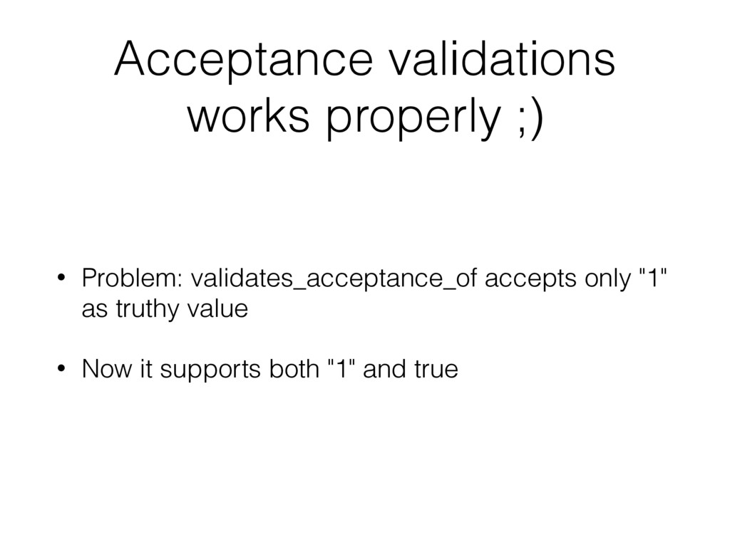 Acceptance validations works properly ;) • Prob...