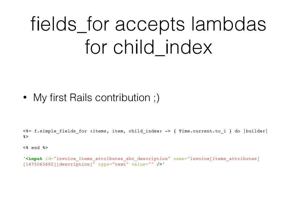 fields_for accepts lambdas for child_index • My ...