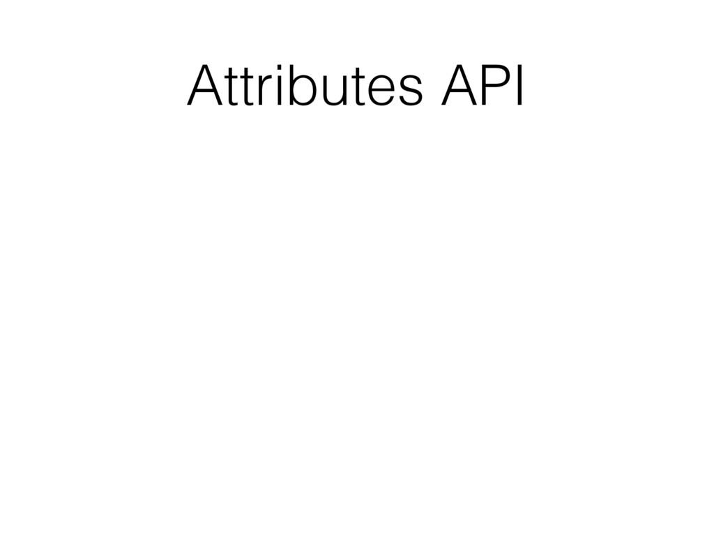 Attributes API
