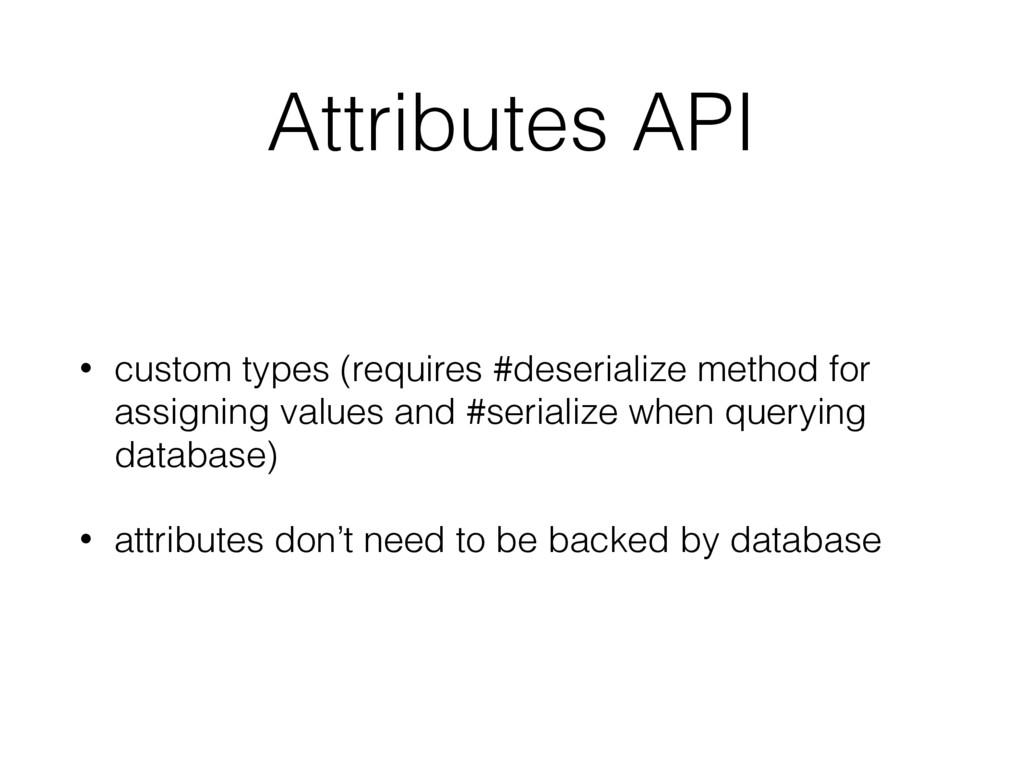 Attributes API • custom types (requires #deseri...