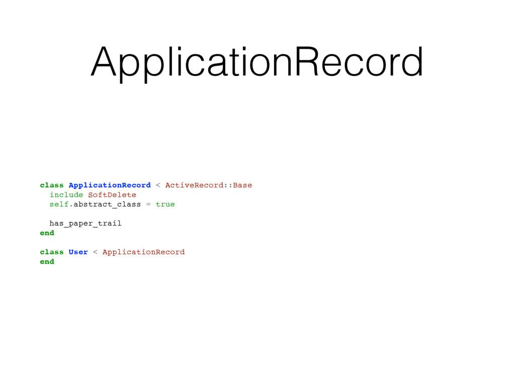 ApplicationRecord class ApplicationRecord < Act...