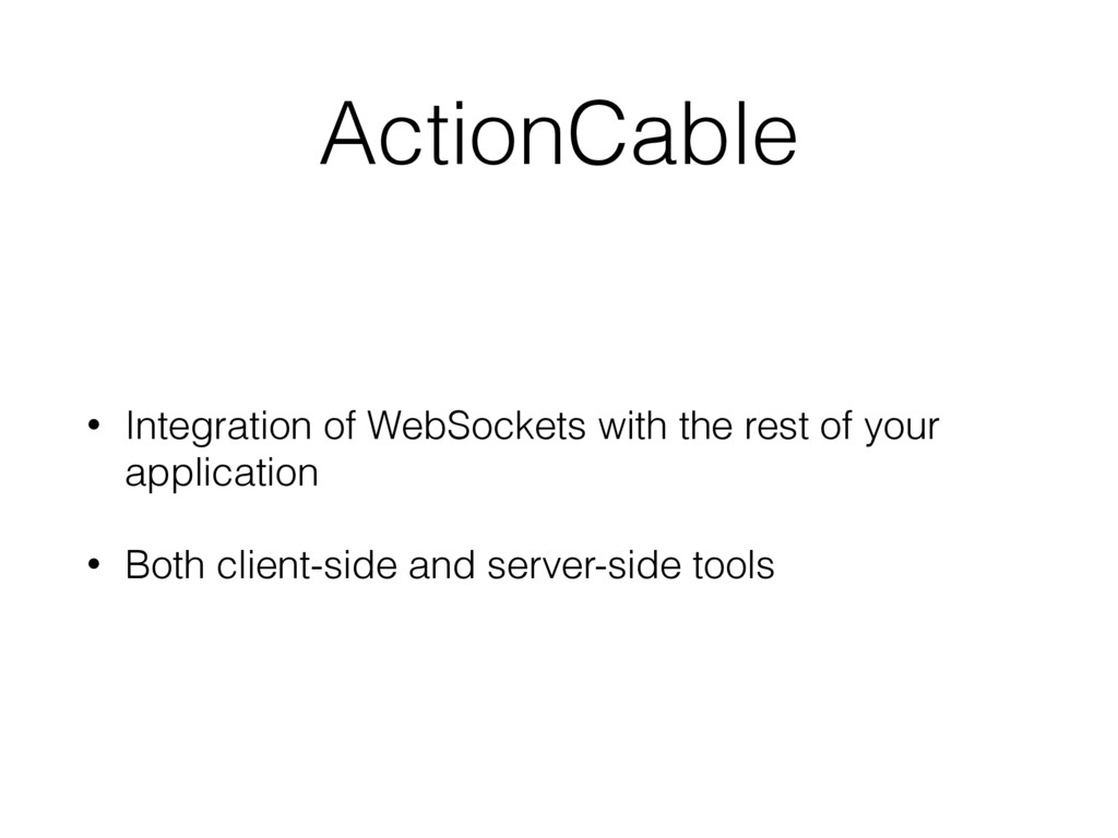 ActionCable • Integration of WebSockets with th...