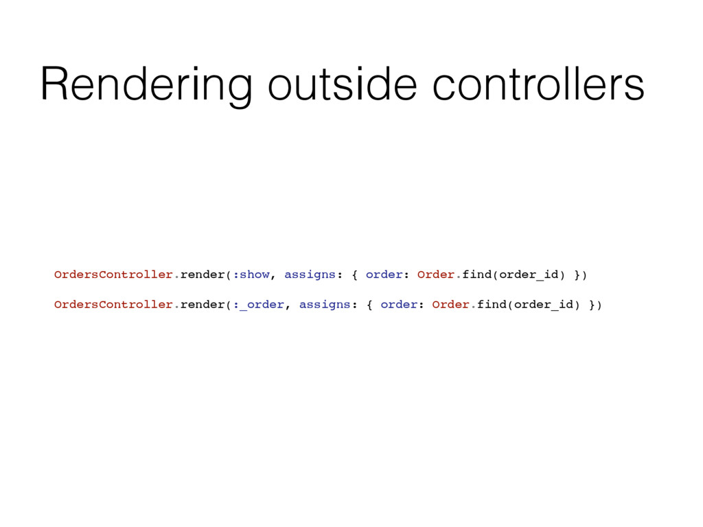 Rendering outside controllers OrdersController....
