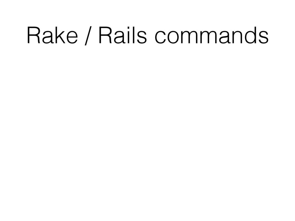 Rake / Rails commands