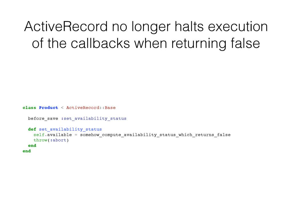 ActiveRecord no longer halts execution of the c...