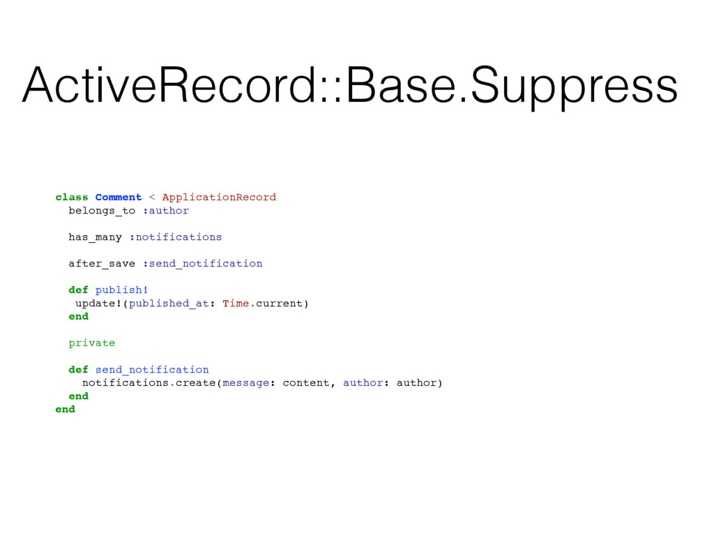 ActiveRecord::Base.Suppress class Comment < App...