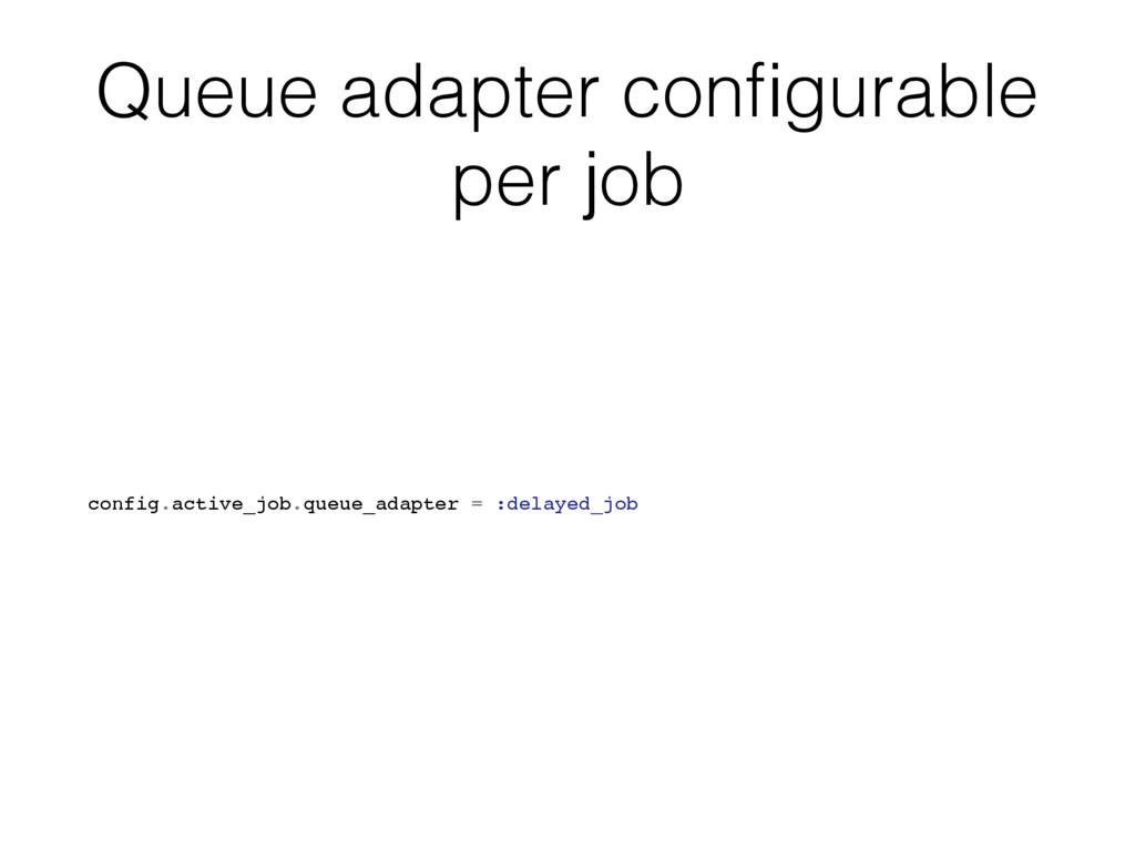 Queue adapter configurable per job config.active...